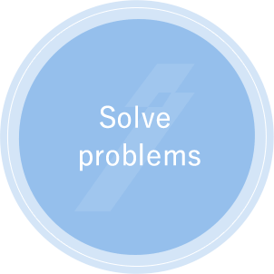 Solve problems